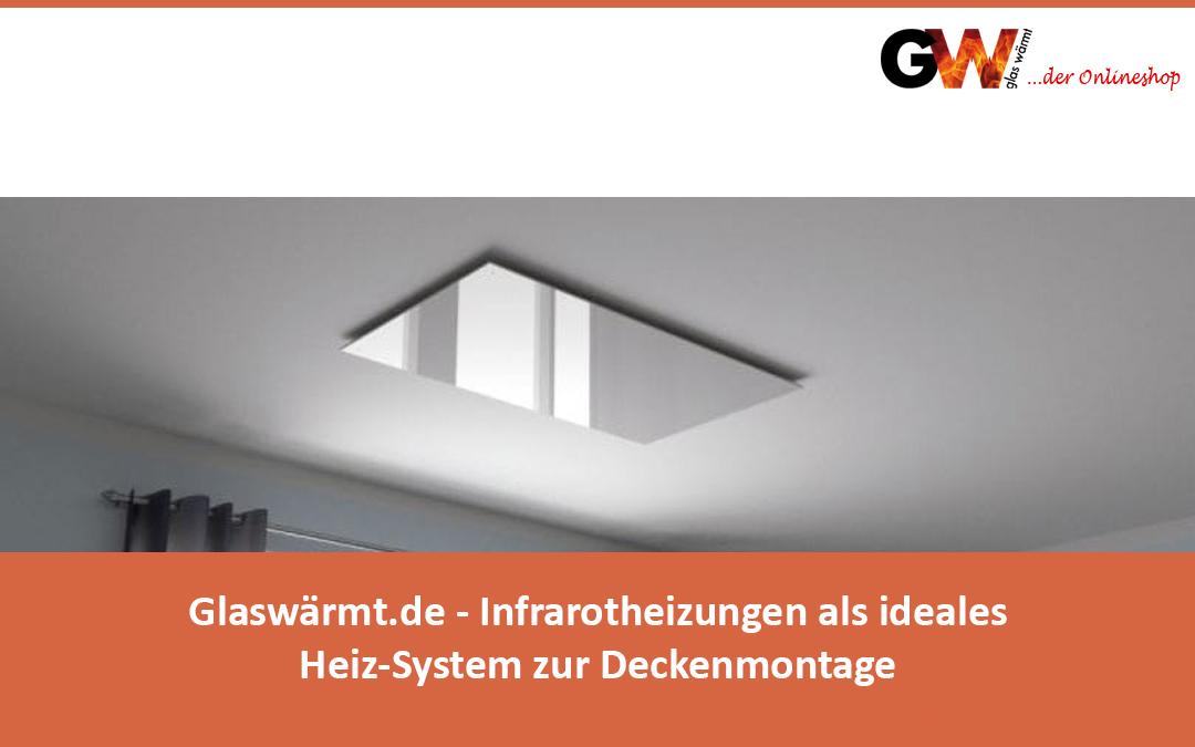 Glaswärmt.de – Infrarotheizungen als ideales Heiz-System zur Deckenmontage