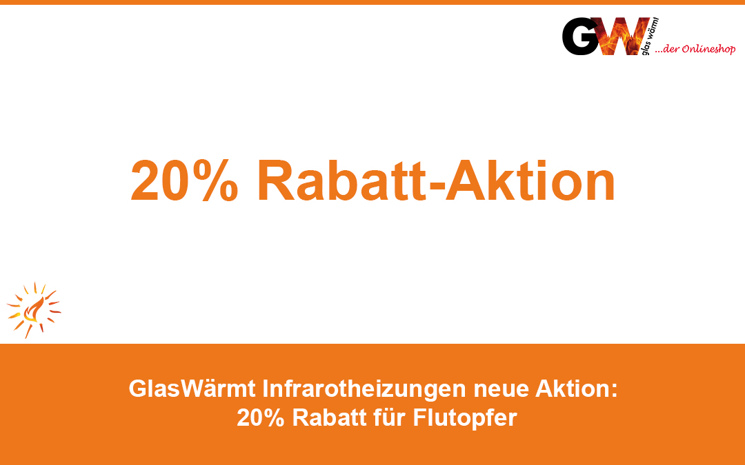GlasWärmt Infrarotheizungen neue Aktion: 20% Rabatt für Flutopfer